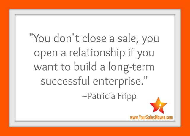 You-dont-close-a-sales-you-open-a-relationship