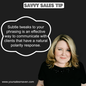 Savvy Sales Tip- Polarity Response