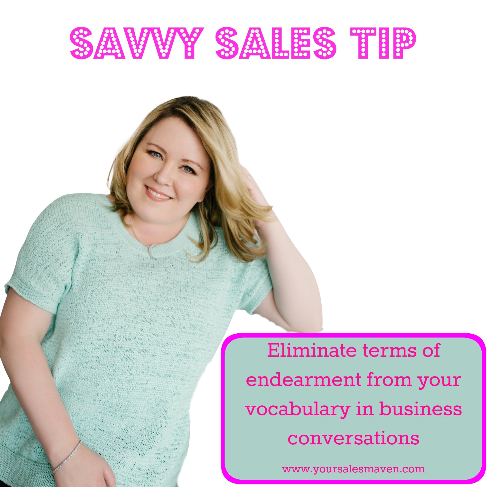 Savvy Sales Tip - Terms of Endearment