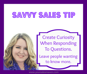 Savvy Sales Tip - Create Curiosity