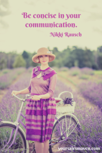 Communication, concise, rapport, Sales Maven, Nikki Rausch, Selling tips, sales training