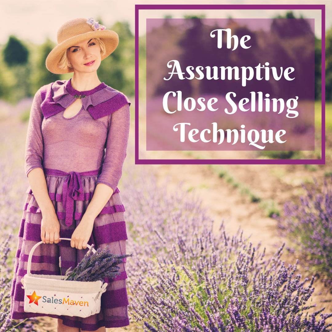 The Assumptive Close Selling Technique