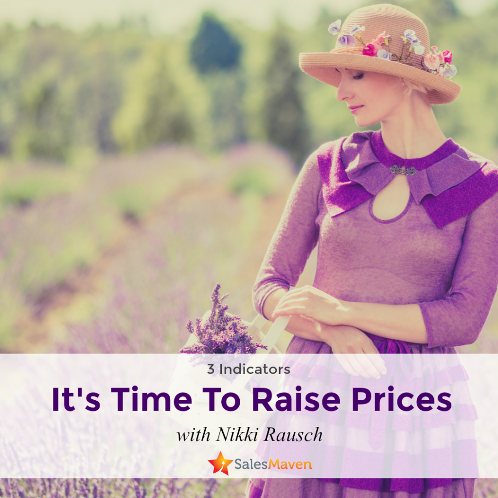 raising prices, indicators, price increase, sales training, Sales Maven, Nikki Rausch