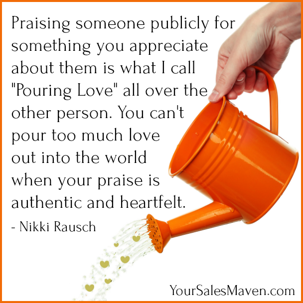 pouring love, well-connected people, referrals, business building, sales training, Nikki Rausch, Sales Maven