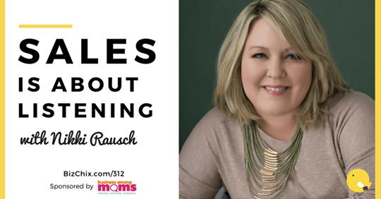 Biz Chix, Natalie Eckdahl, Sales, Nikki Rausch, Mentors, Role Models,