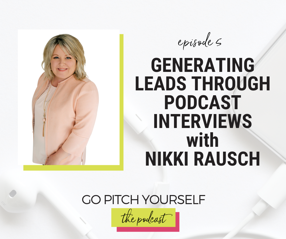 Angie Trueblood's Go Pitch Yourself Podcast Interview with Nikki Rausch, Episode 5
