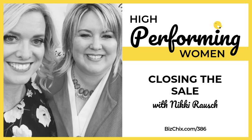 Closing the sale with Nikki Rausch