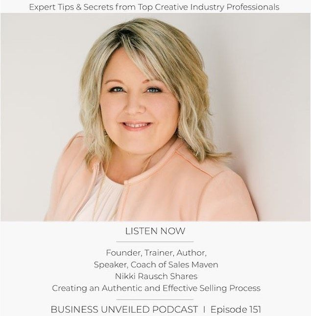 Angela Proffitt of Business Unveiled interviews Nikki Rausch, Sales Maven on what it takes to have an effective selling process that feels authentic and builds confidence.