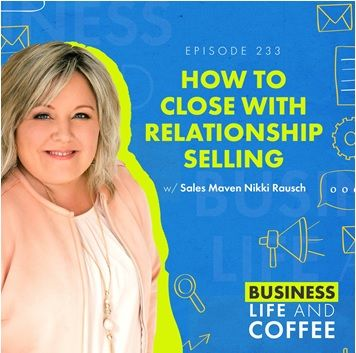 Relationship selling with Nikki Rausch