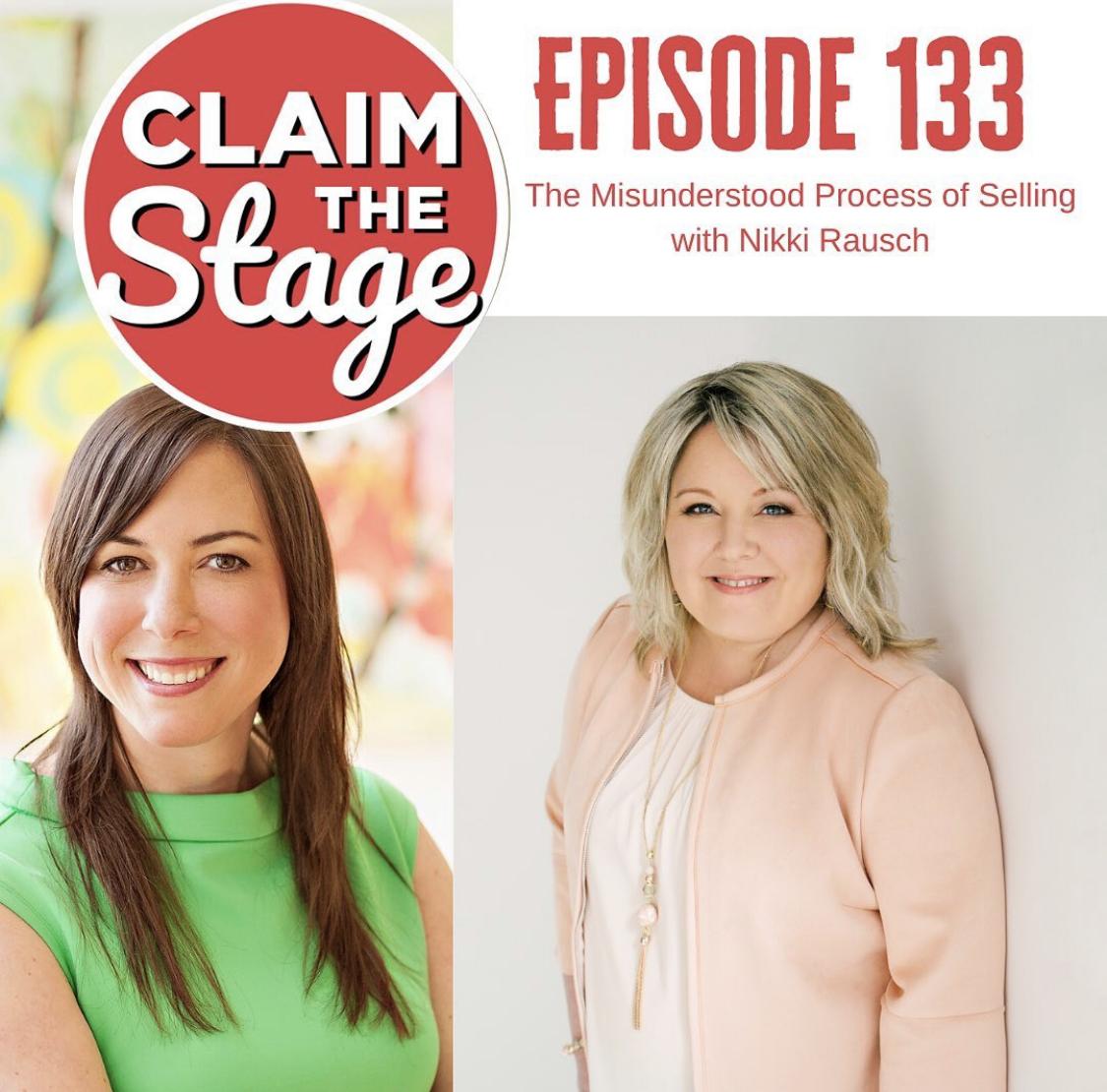 Claim The Stage Podcast host, Angela Lussier interviews Sales Maven, Nikki Rausch