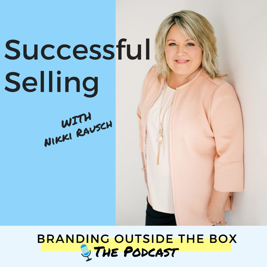Successful selling with Nikki Rausch