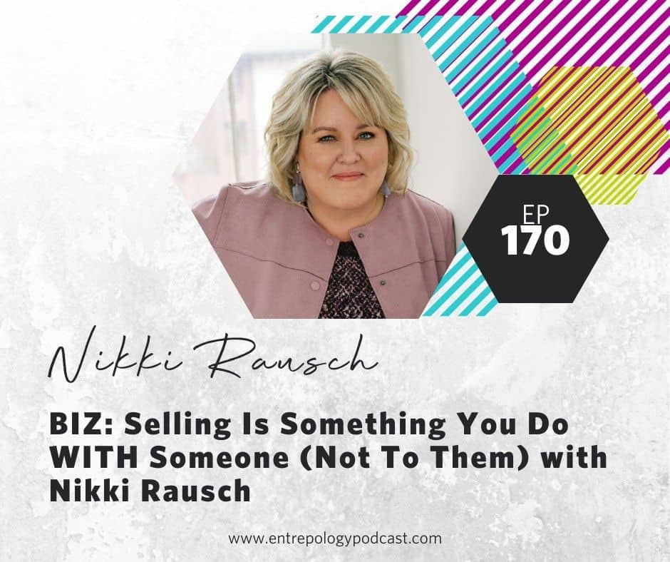 Nikki Rausch - Selling is something you do with someone