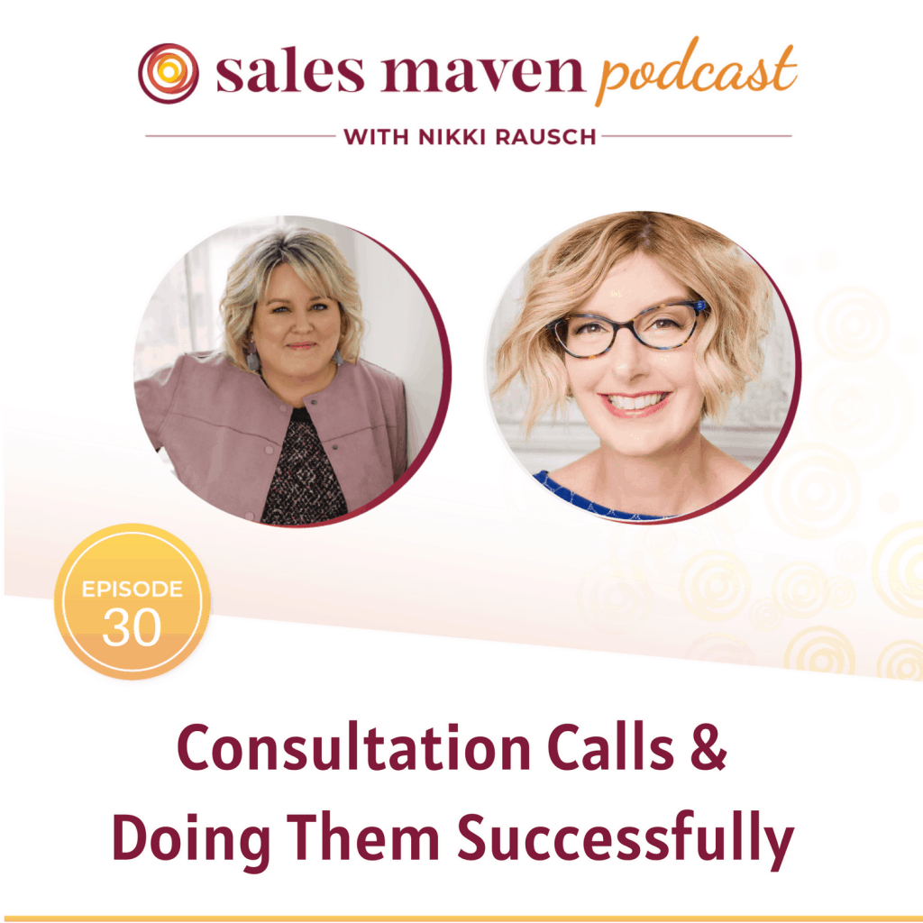 Consultation Calls & Doing Them Successfully Sales Maven Podcast with Julie Fry