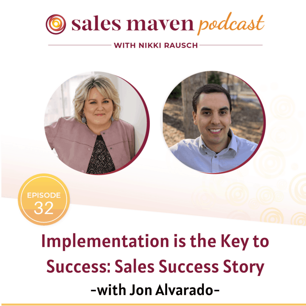 Implementation is Key to Success: Sales Success Story with Jon Alvarado