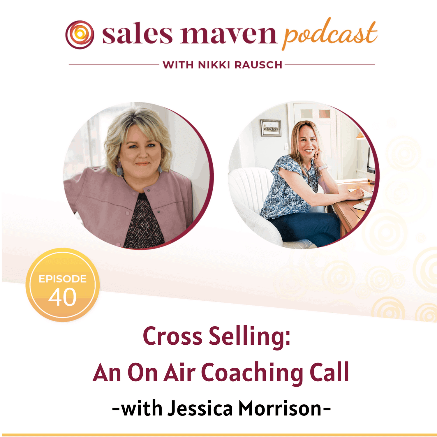 Cross Selling with Jessica Morrison