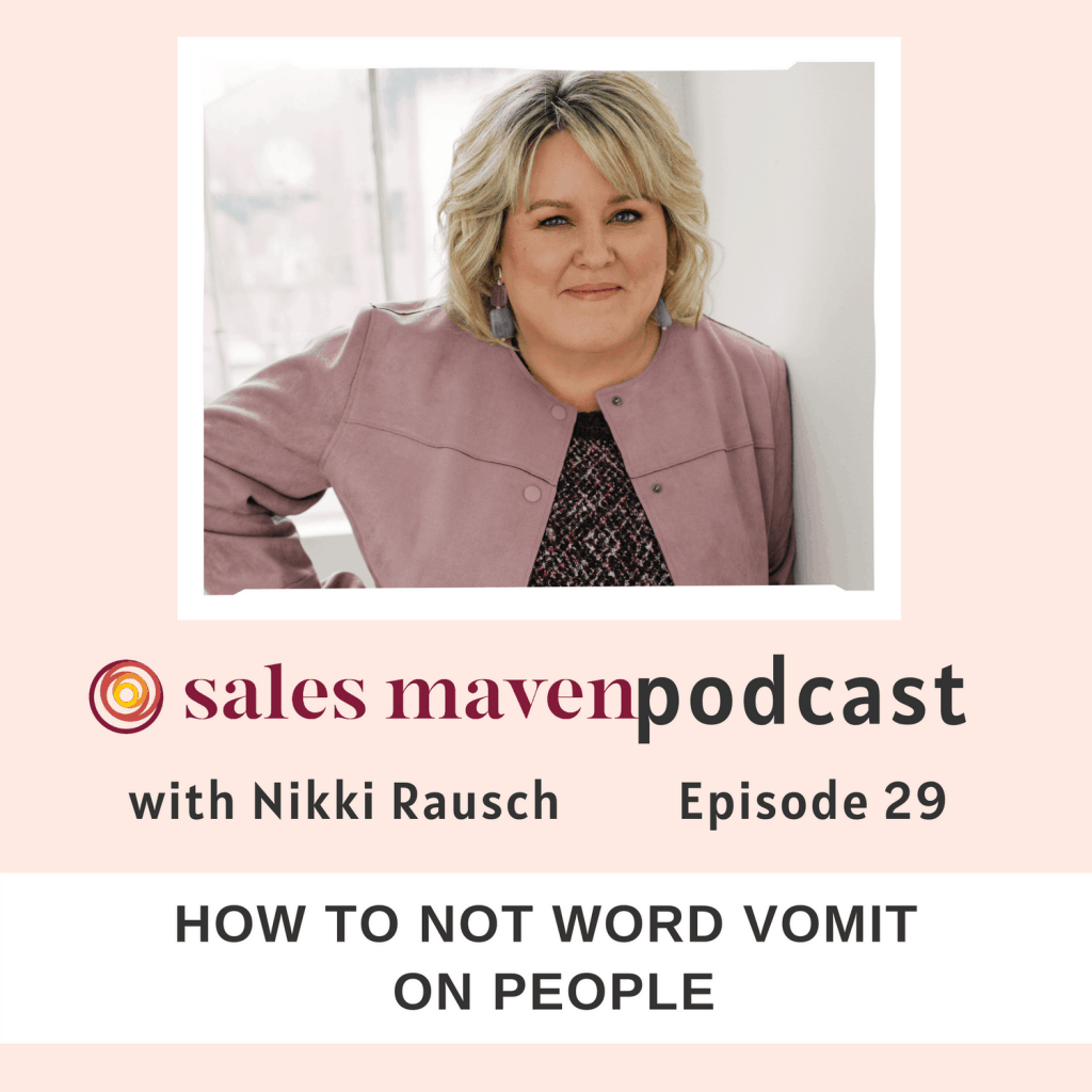 How to not word vomit on people Sales Maven Podcast with Nikki Rausch