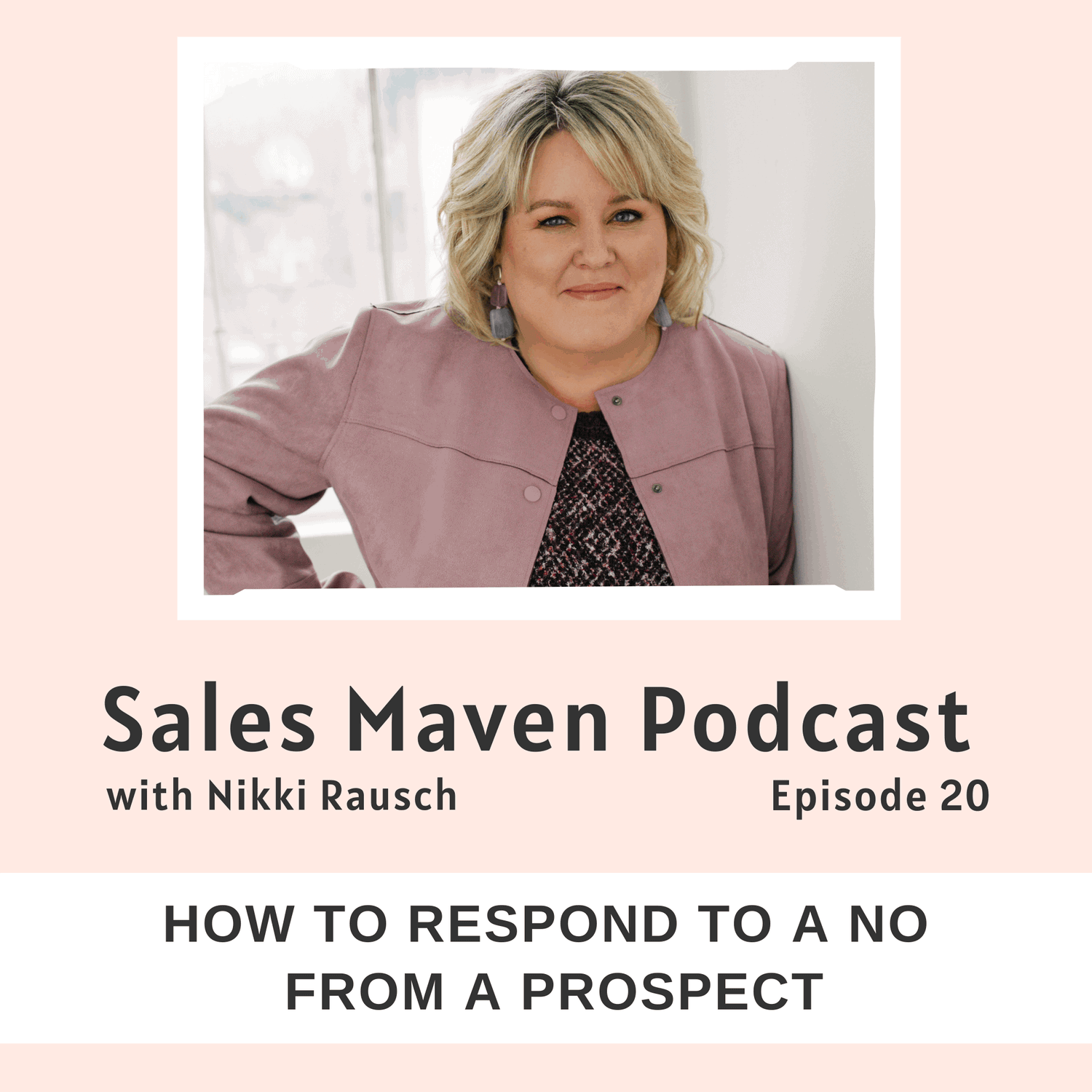 How to respond to a no from a prospect - Sales Maven Podcast