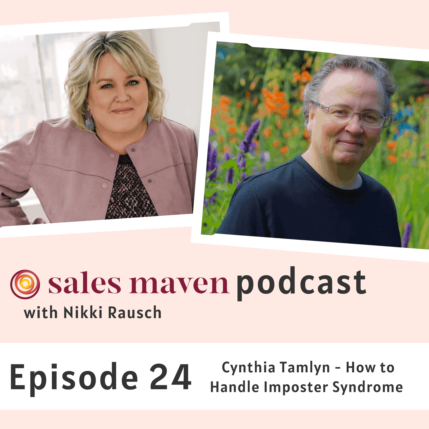How to handle imposter syndrome with Cynthia Tamlyn - Sales Maven Podcast