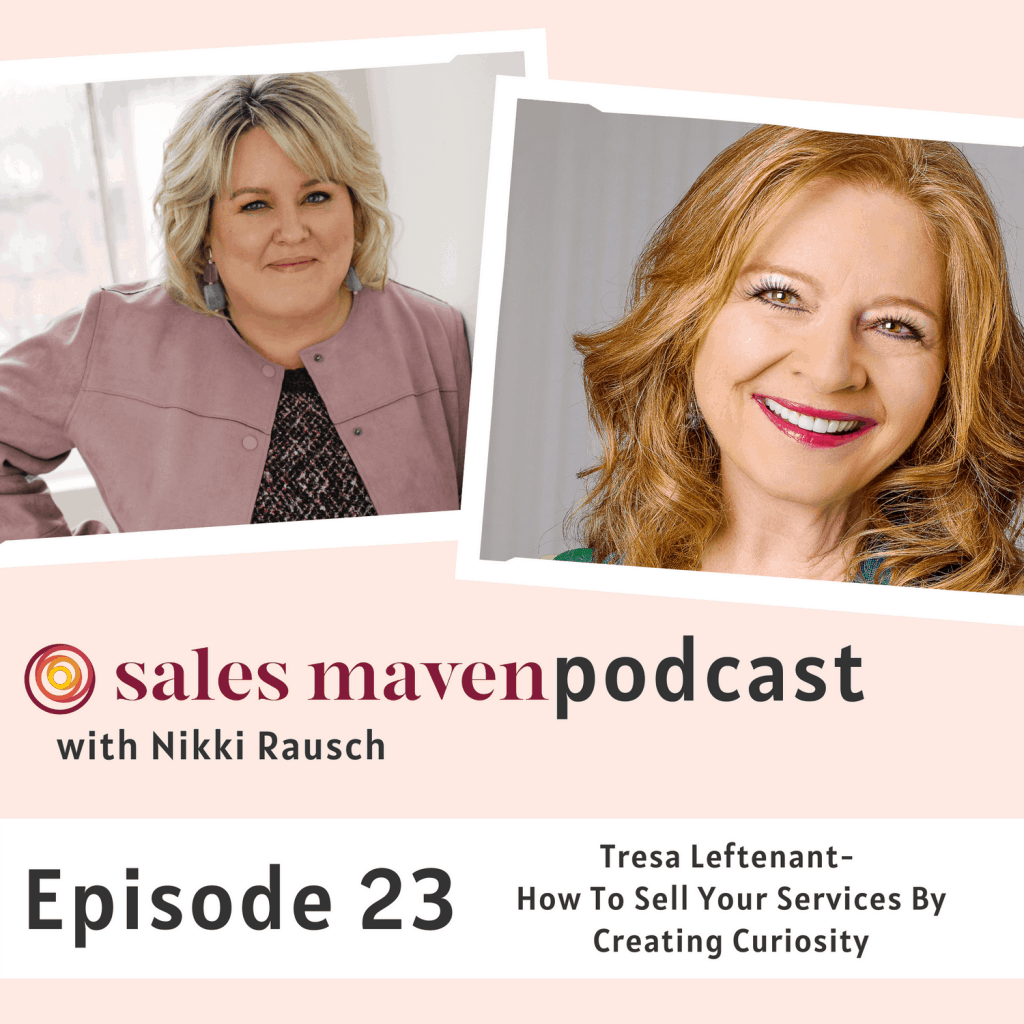 How to sell your services by creating curiosity with Tresa Leftenant