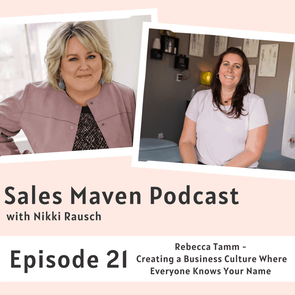 Creating a business culture where everyone knows your name Sales Maven Podcast featuring Rebecca Tamm
