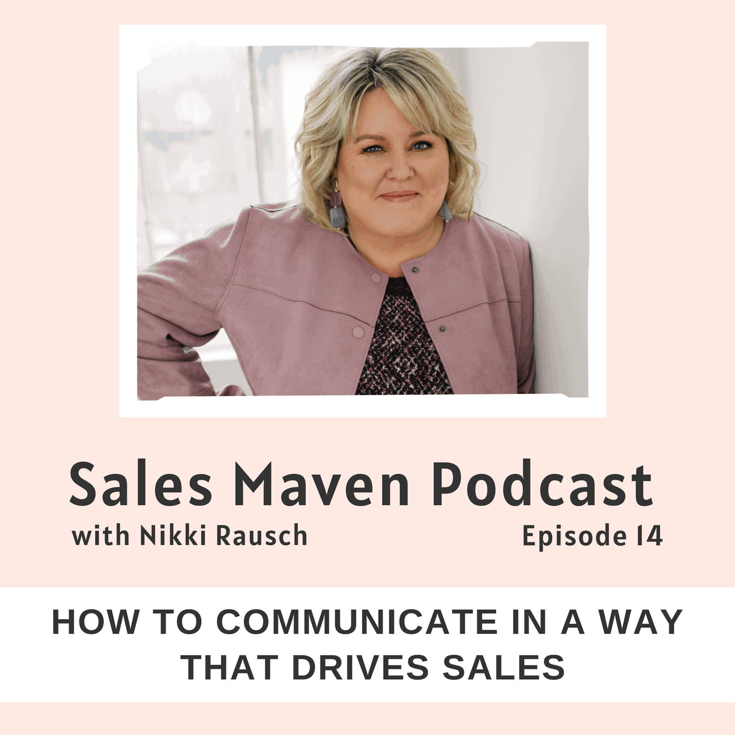 How to communicate in a way that drives sales