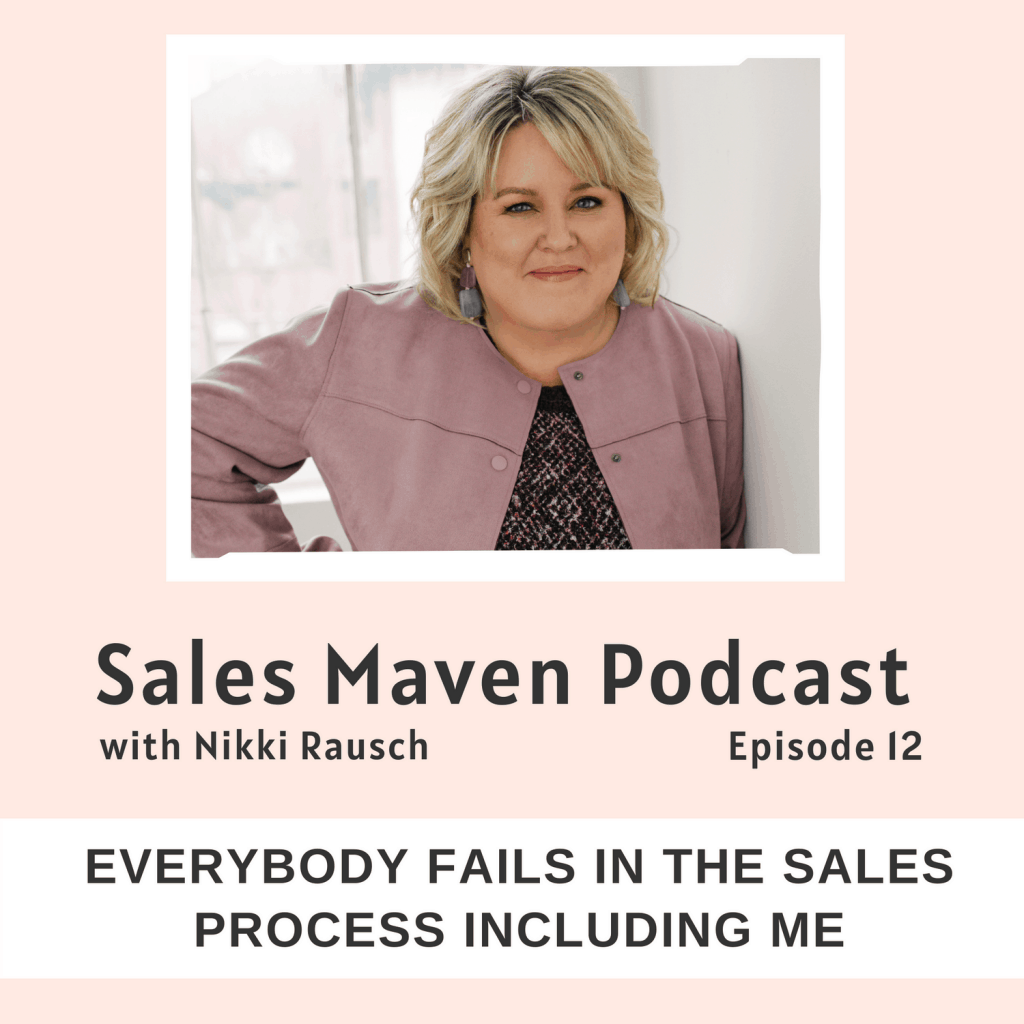 Everybody fails in the sales process including me