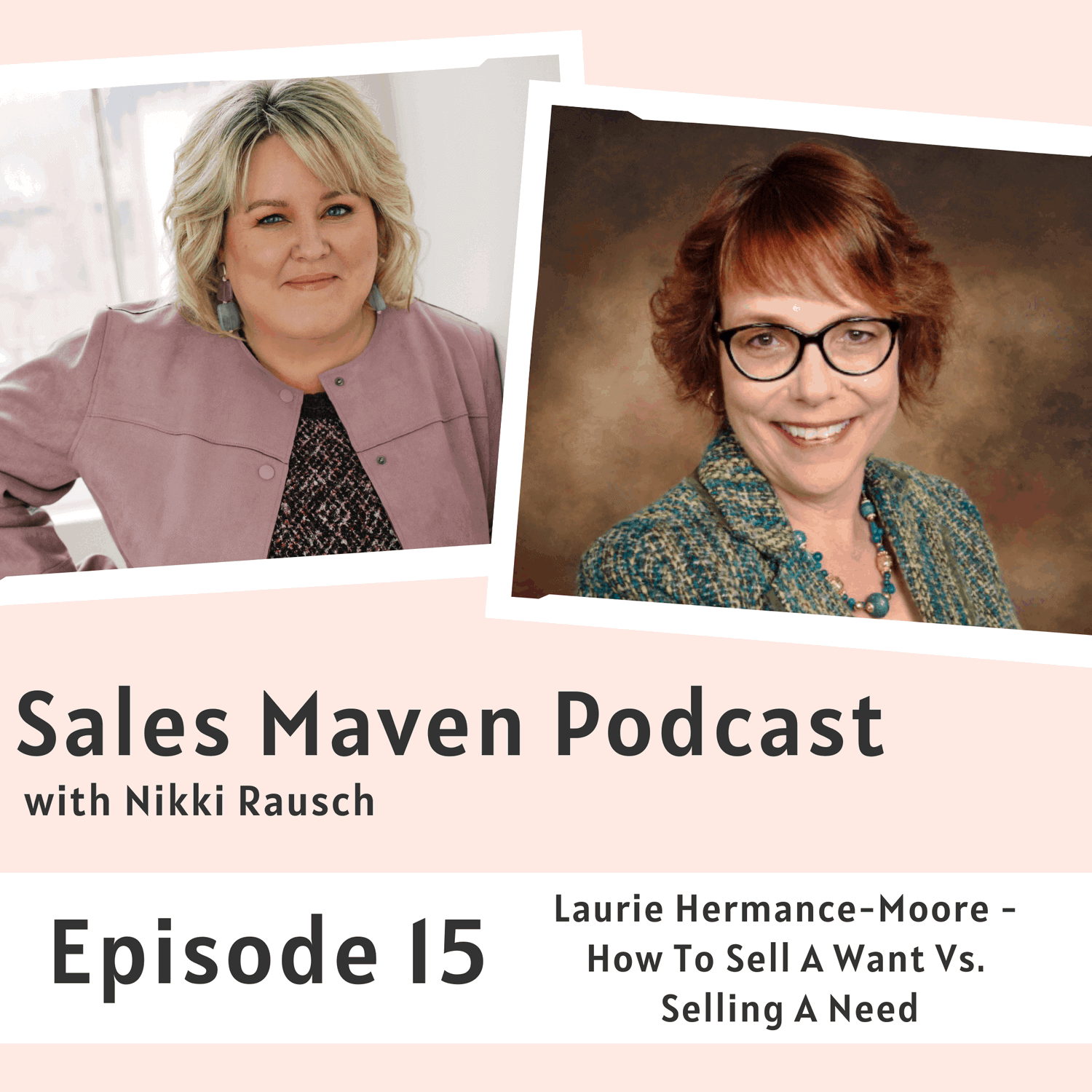 How to sell a want vs selling a need with Laurie Hermance