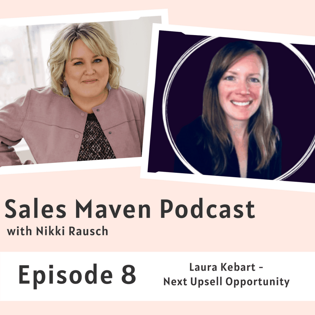 Next Upsell Opportunity with Laura Kebart