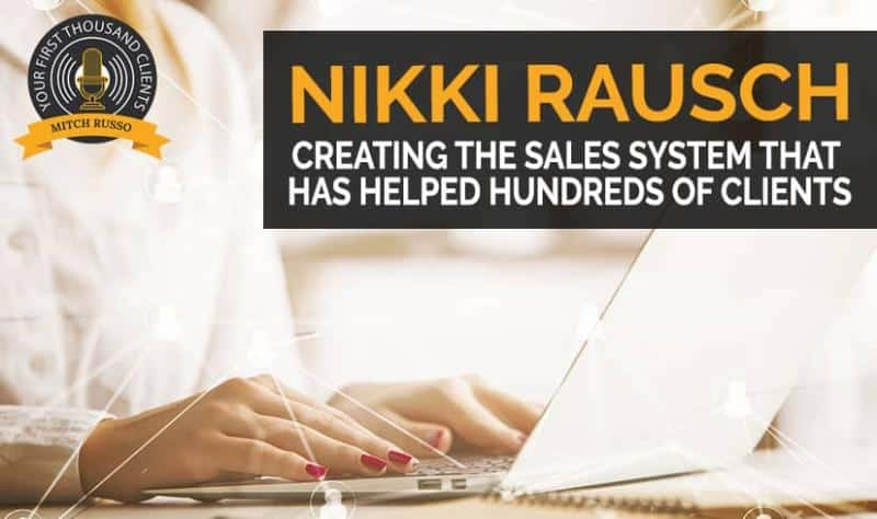 Nikki Rausch - Creating a Sales System