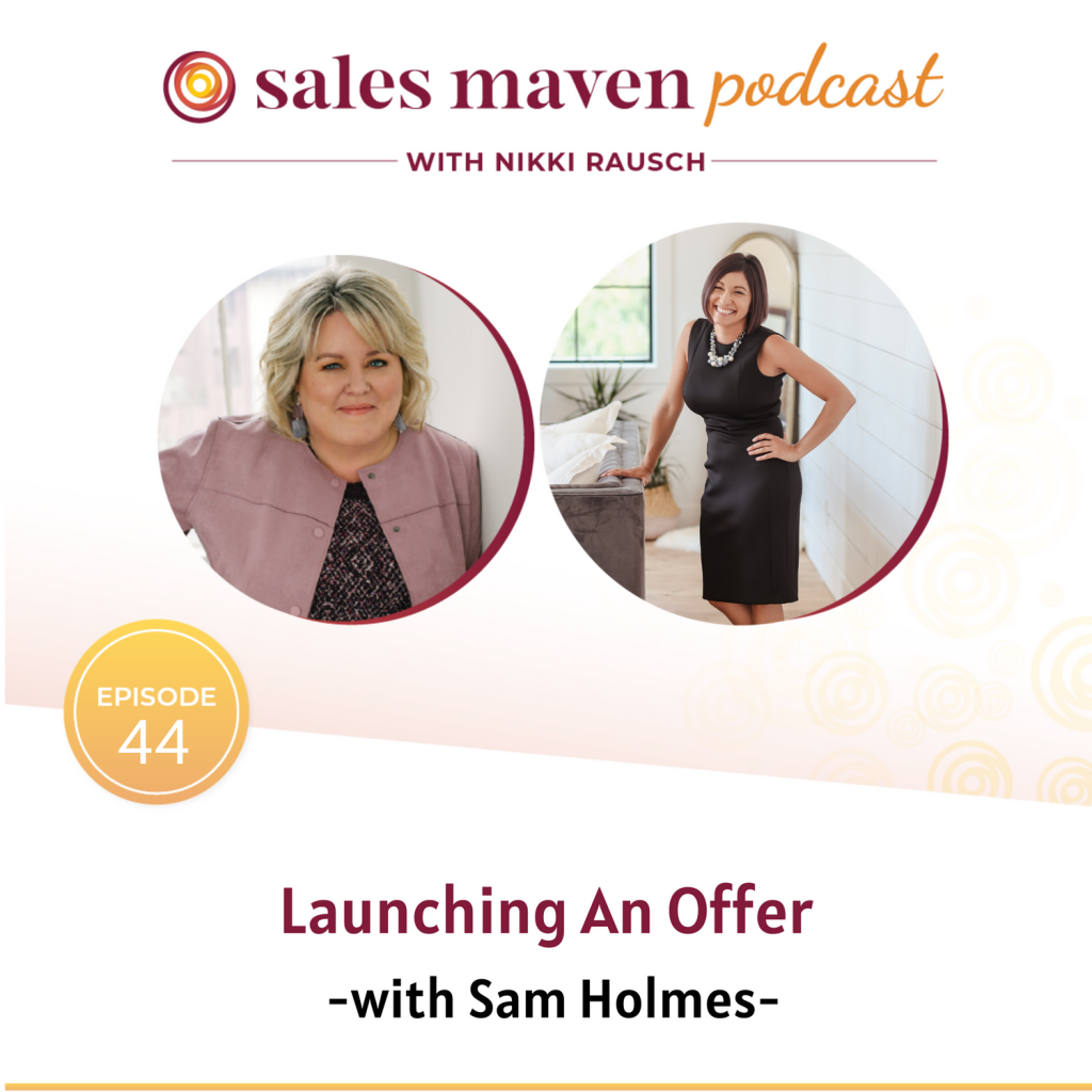Sales Maven podcast - Launching an Offer with Sam Holmes