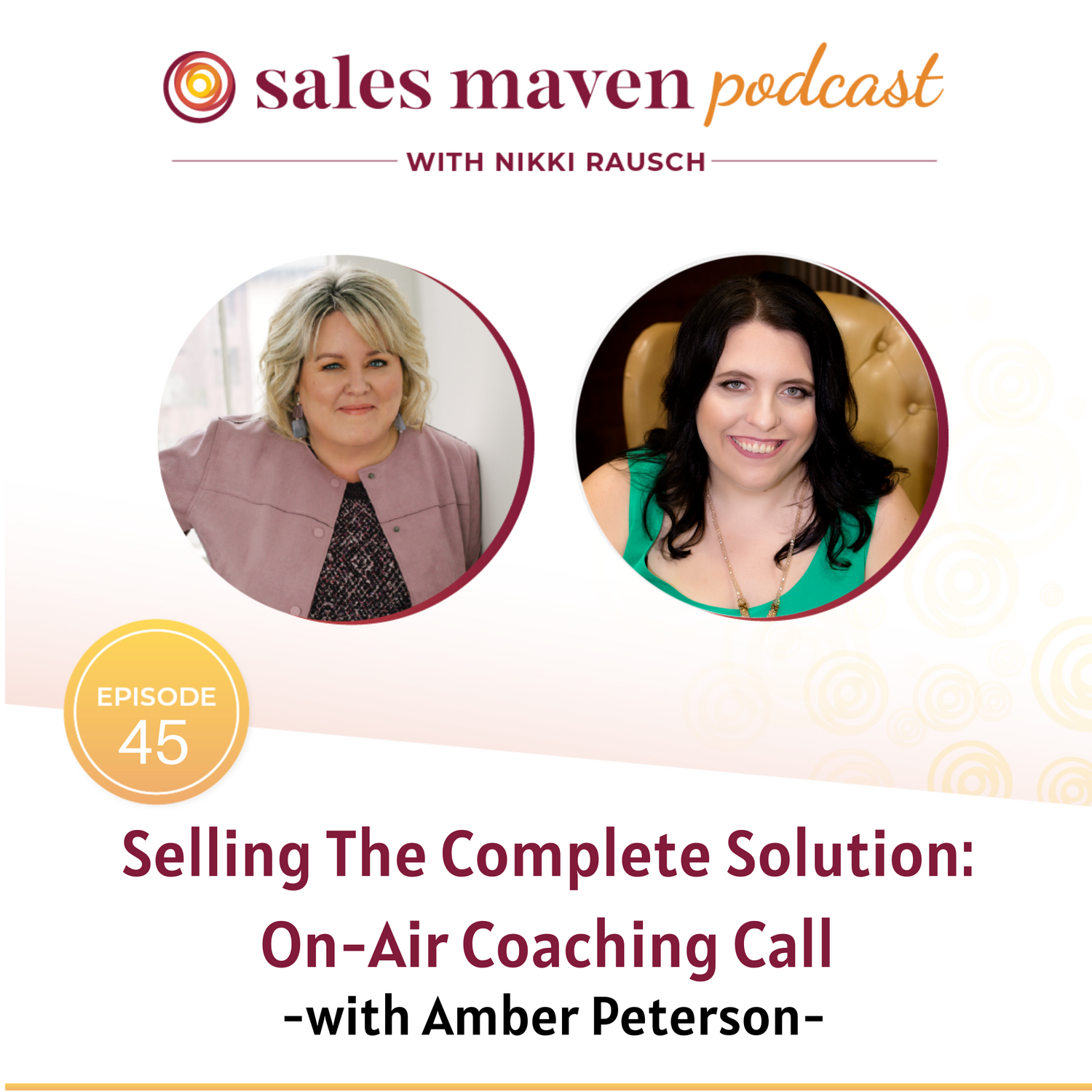 Sales Maven Podcast - Selling the complete solution with Amber Peterson