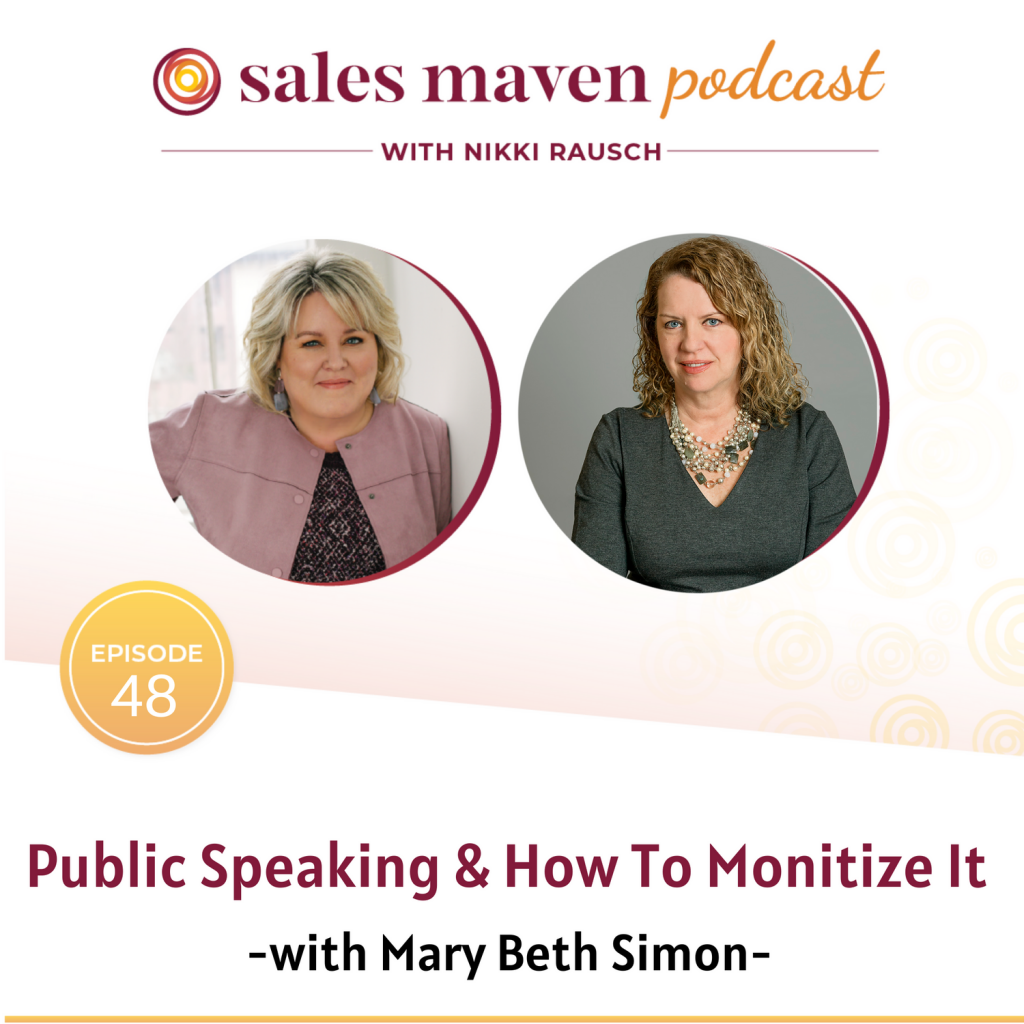Sales Maven Podcast - Public speaking and how to monetize it with Mary Beth Simon