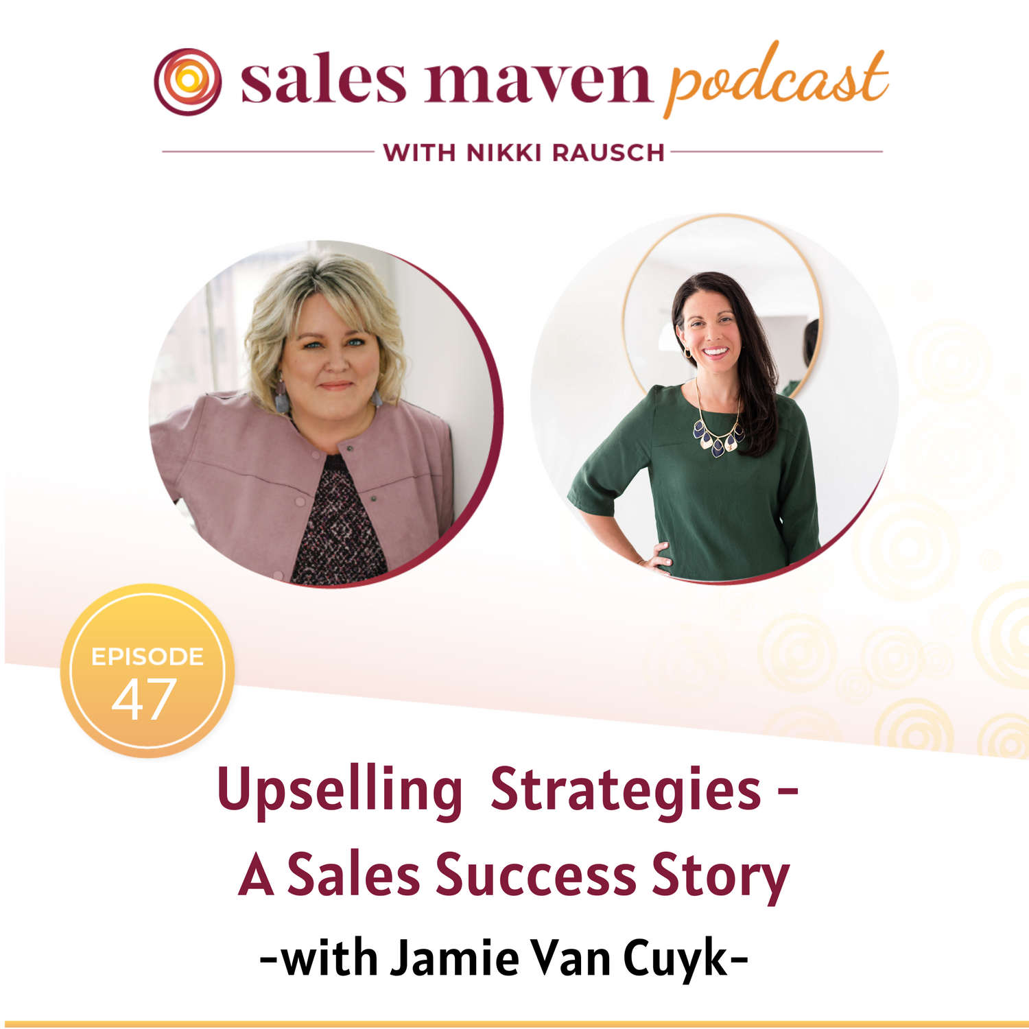 Sales Maven Podcast - Upselling Strategies with Jamie Van Cuyk