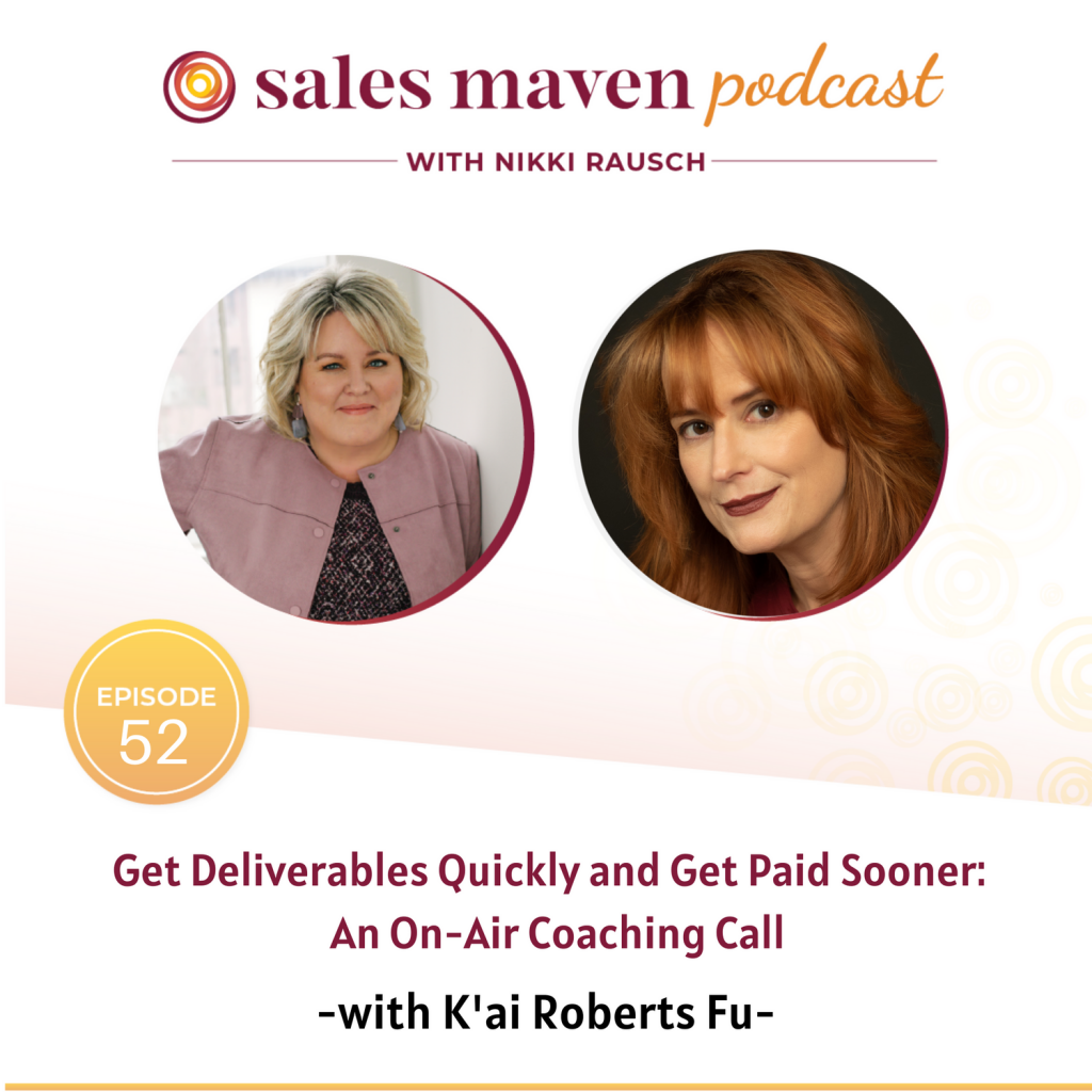 Sales Maven Podcast - Get deliverables quickly and get paid sooner with Kai Roberts Fu