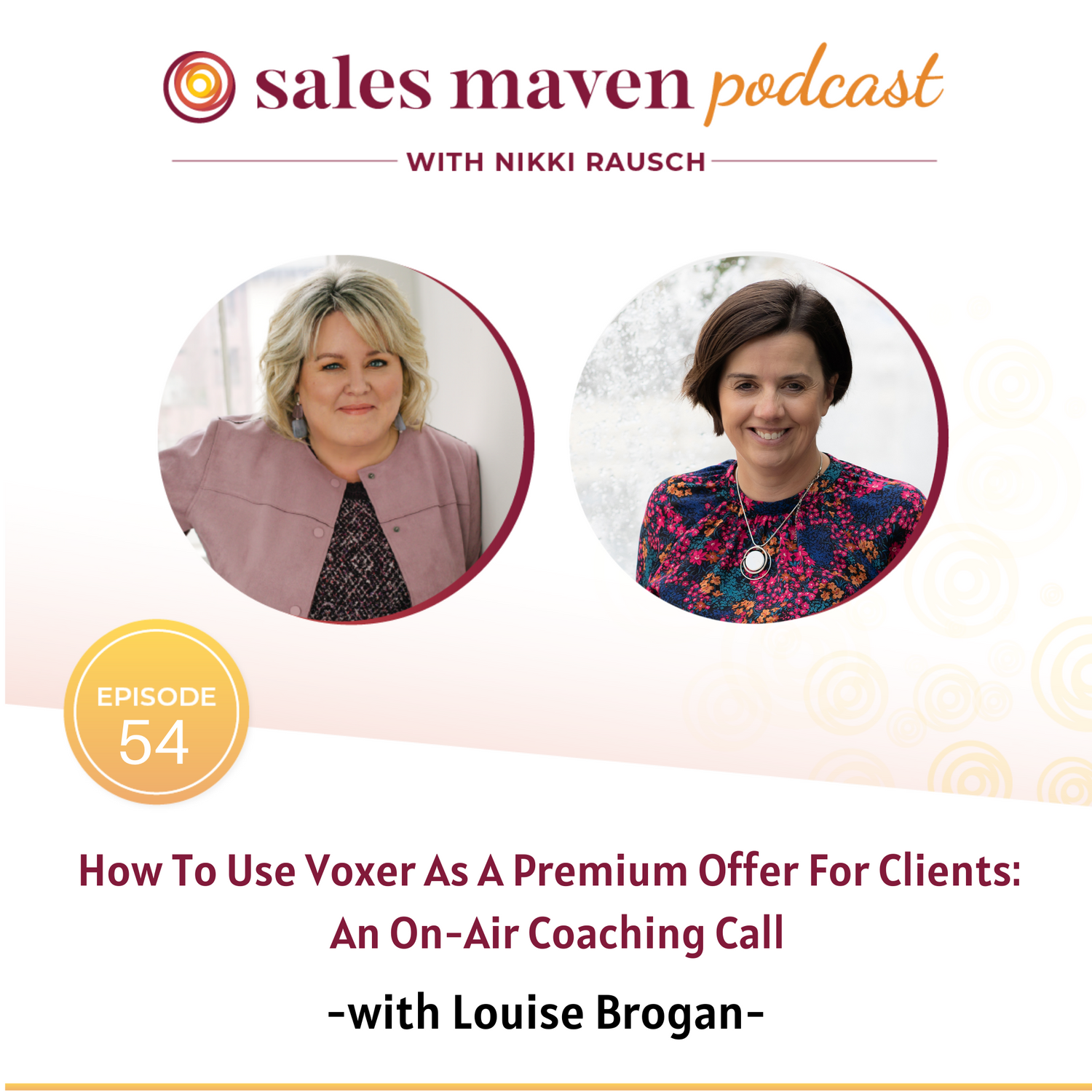 Sales Maven Podcast - how to use Voxer as a premium offer for clients with Louise Brogan